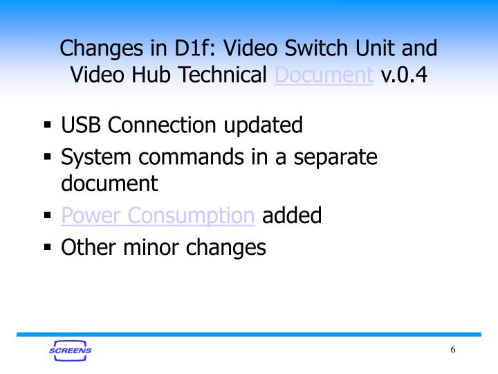 Changes in D1f: Video Switch Unit and Video Hub Technical