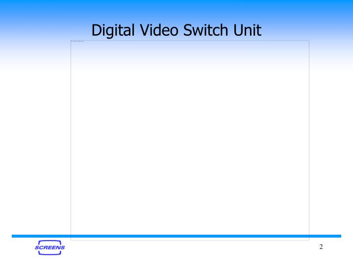 Digital Video Switch Unit