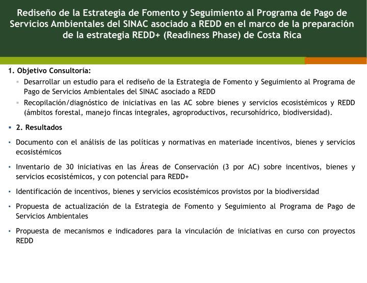 Rediseño de la Estrategia de Fomento y Seguimiento al Programa de Pago de Servicios Ambientales del SINAC asociado a REDD en el marco de la preparación de la estrategia REDD+ (Readiness Phase) de Costa Rica