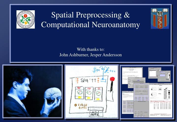 Spatial Preprocessing &