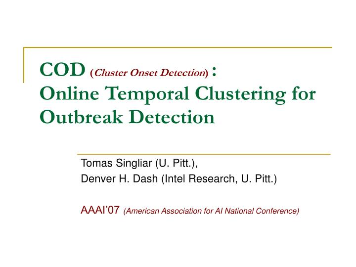 Cod cluster onset detection online temporal clustering for outbreak detection