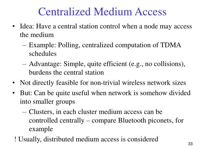 Centralized Medium Access