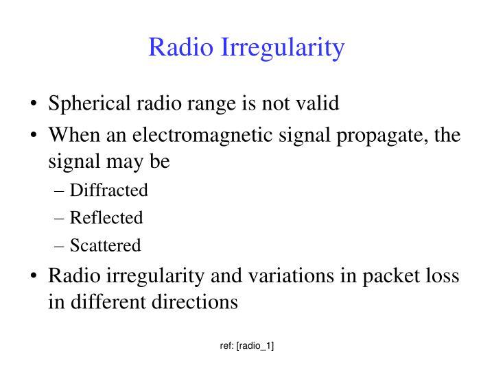 Radio Irregularity