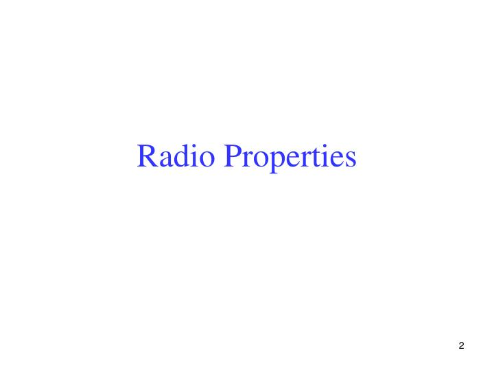 Radio Properties