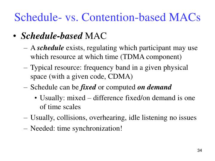 Schedule- vs. Contention-based MACs