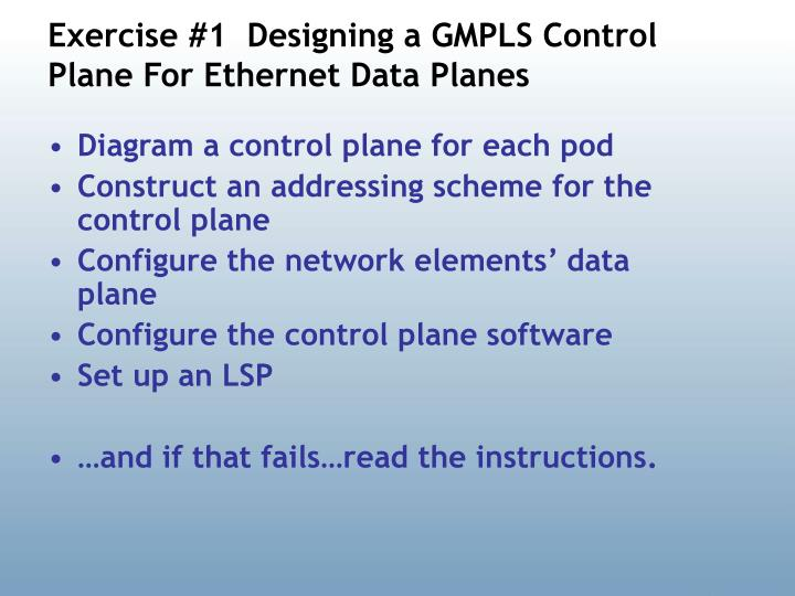 Exercise #1  Designing a GMPLS Control Plane For Ethernet Data Planes