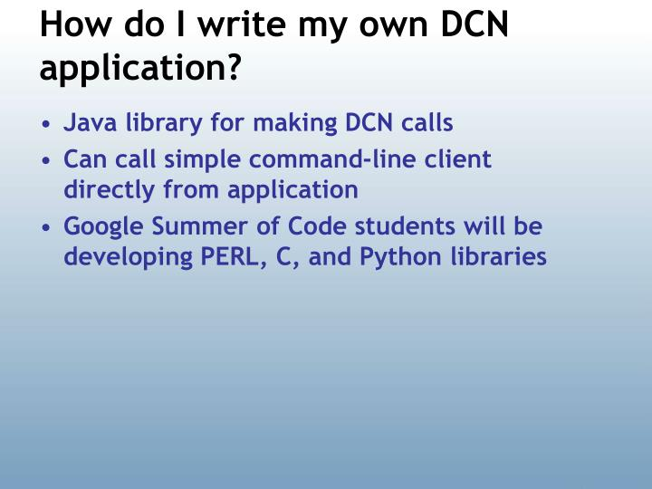 How do I write my own DCN application?