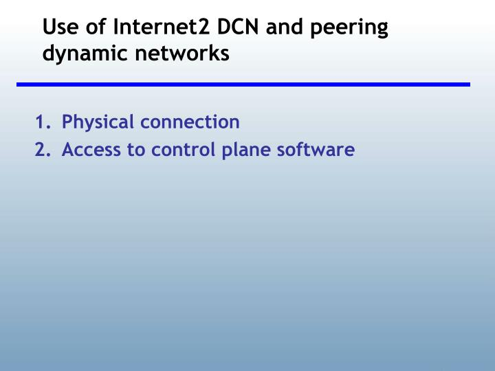 Use of Internet2 DCN and peering dynamic networks