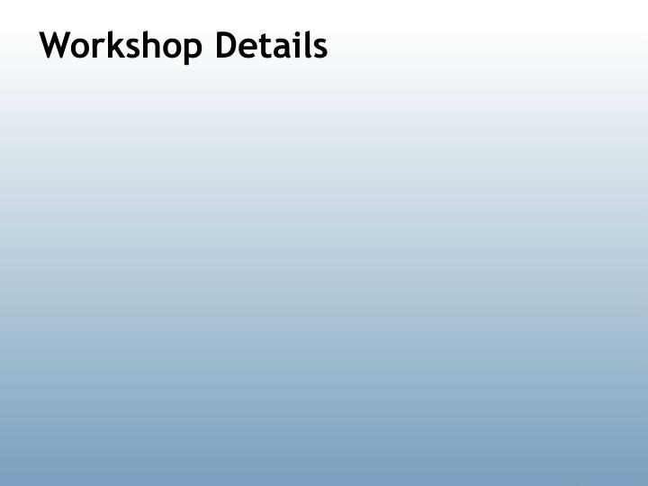 Workshop Details