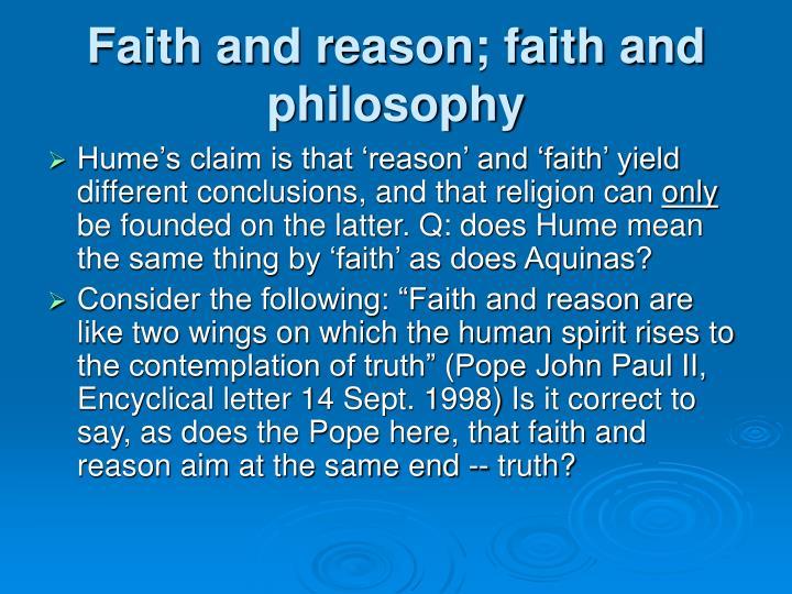 Faith and reason; faith and philosophy