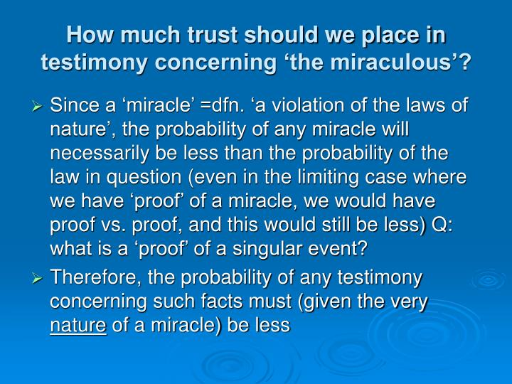 How much trust should we place in testimony concerning 'the miraculous'?