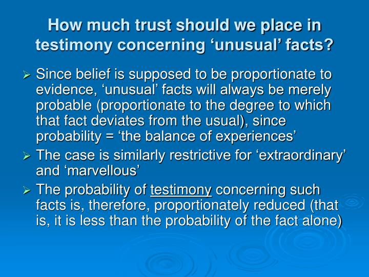 How much trust should we place in testimony concerning 'unusual' facts?