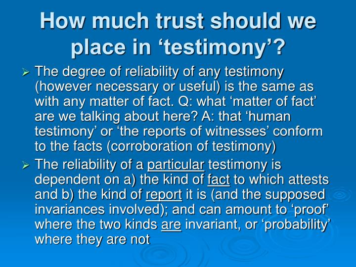 How much trust should we place in 'testimony'?