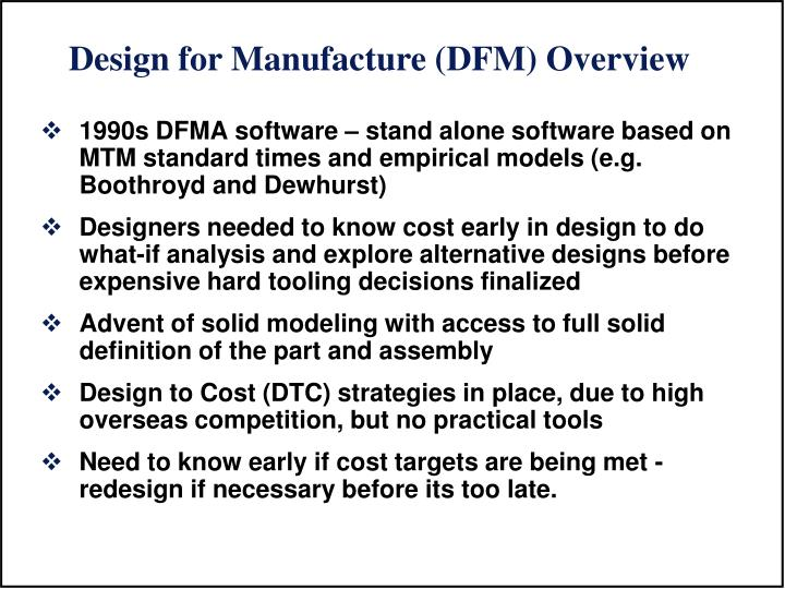 1990s DFMA software – stand alone software based on MTM standard times and empirical models (e.g. ...