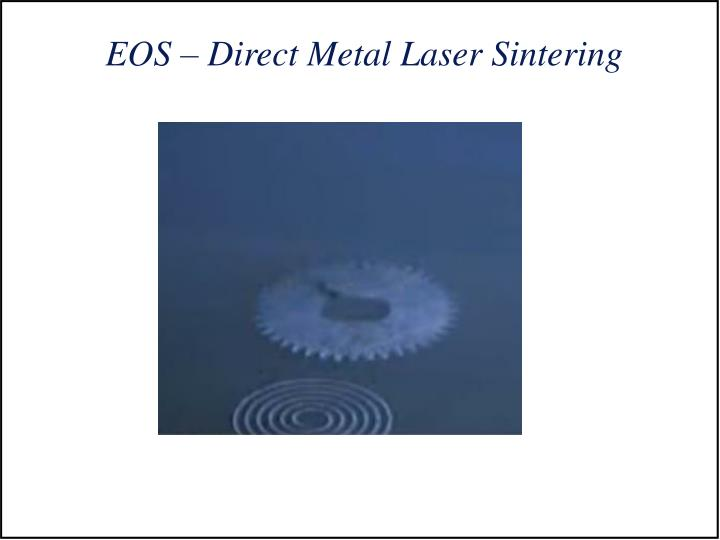 EOS – Direct Metal Laser Sintering
