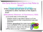 are early words count nouns that refer to kinds generalization studies