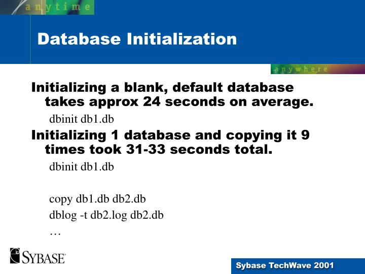 Initializing a blank, default database takes approx 24 seconds on average.