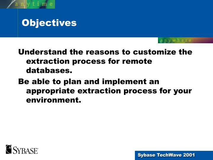 Understand the reasons to customize the extraction process for remote databases.