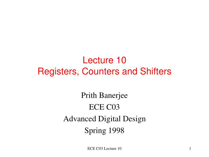 Lecture 10 registers counters and shifters