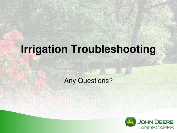 Irrigation Troubleshooting