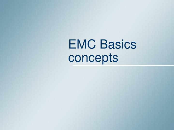 EMC Basics concepts