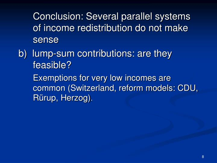 Conclusion: Several parallel systems of income redistribution do not make sense