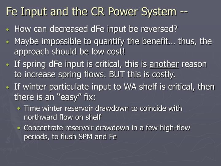 Fe Input and the CR Power System --