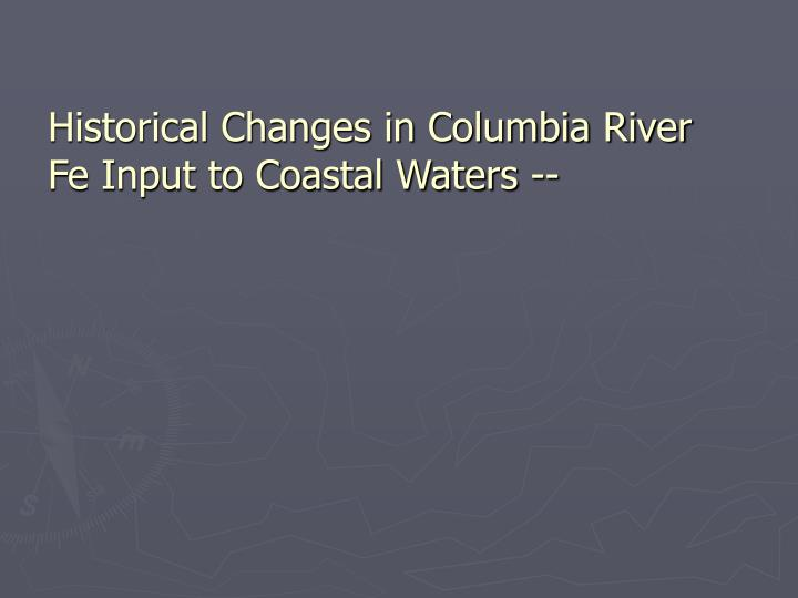 Historical Changes in Columbia River