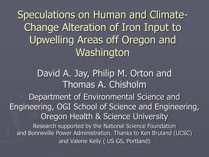 Speculations on Human and Climate-Change Alteration of Iron Input to Upwelling Areas off Oregon and ...