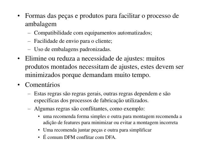 Formas das peças e produtos para facilitar o processo de ambalagem