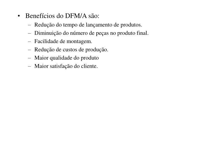 Benefícios do DFM/A são: