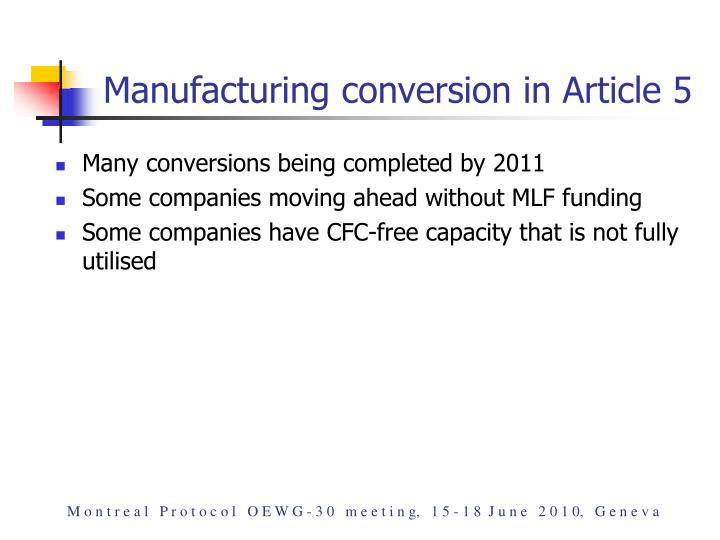 Manufacturing conversion in Article 5