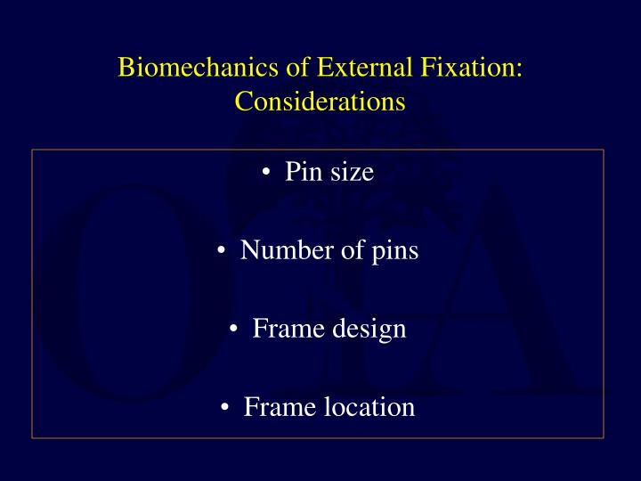Biomechanics of External Fixation:
