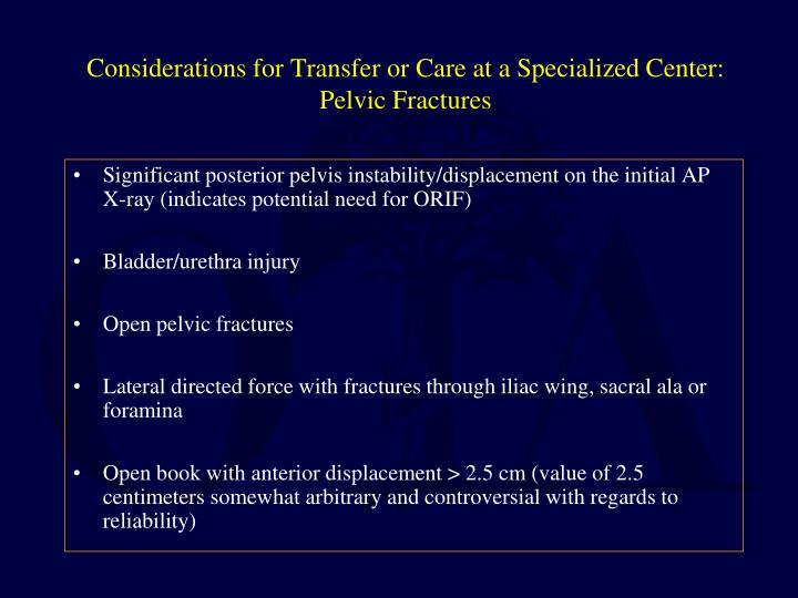 Considerations for Transfer or Care at a Specialized Center: