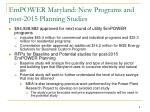 empower maryland new programs and post 2015 planning studies