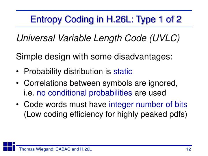 Entropy Coding in H.26L: Type 1 of 2