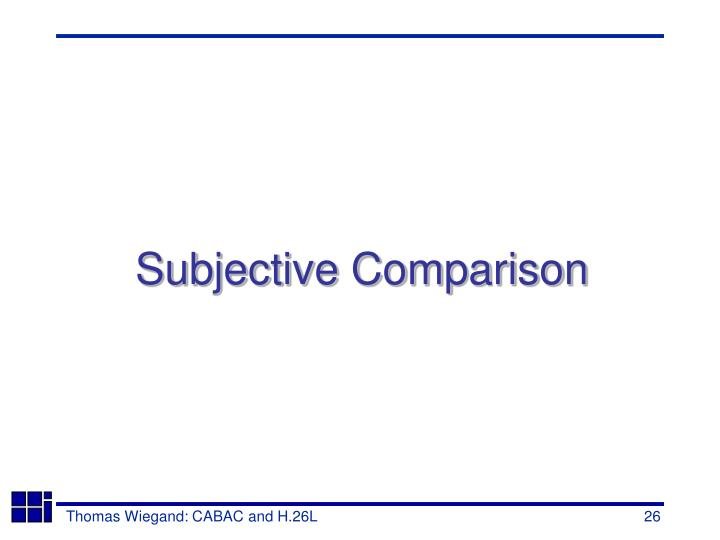 Subjective Comparison