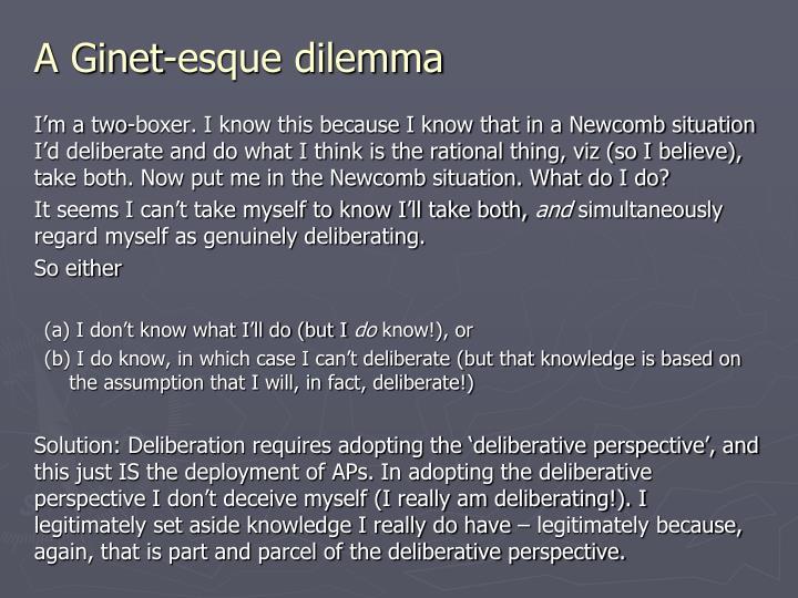 A Ginet-esque dilemma