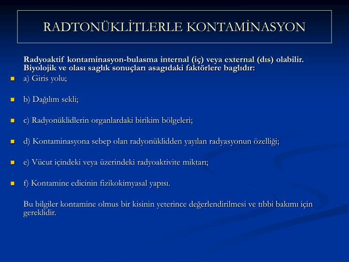 RADTONKLTLERLE KONTAMNASYON