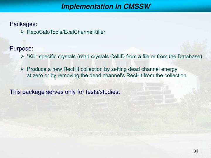 Implementation in CMSSW