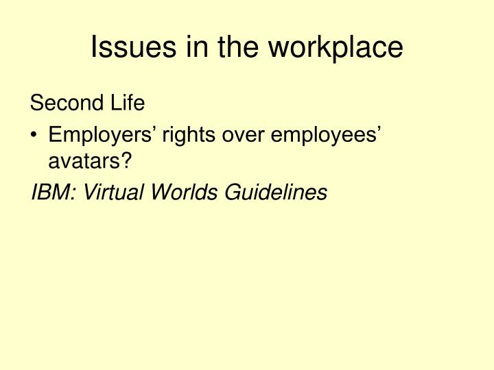 Issues in the workplace