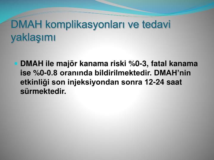 DMAH komplikasyonları ve tedavi yaklaşımı