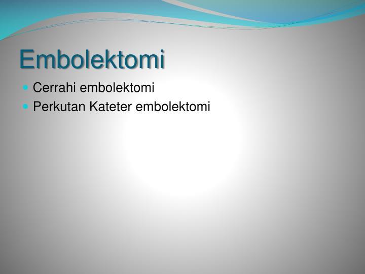 Embolektomi