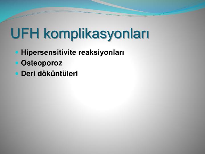 UFH komplikasyonları