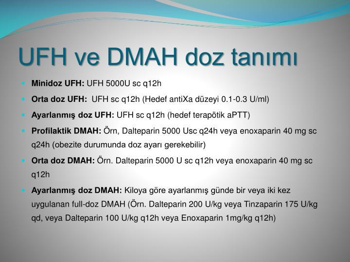 UFH ve DMAH doz tanımı