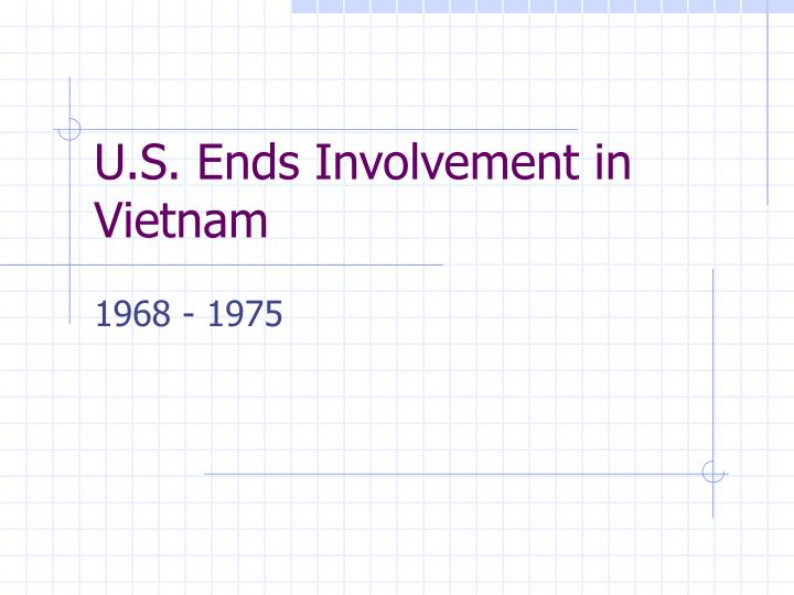 U s ends involvement in vietnam