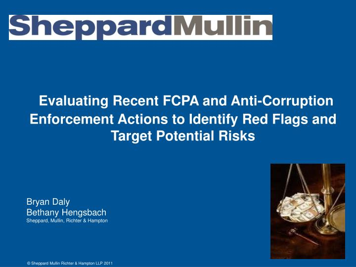 Evaluating Recent FCPA and Anti-Corruption Enforcement Actions to Identify Red Flags and Target Pote...