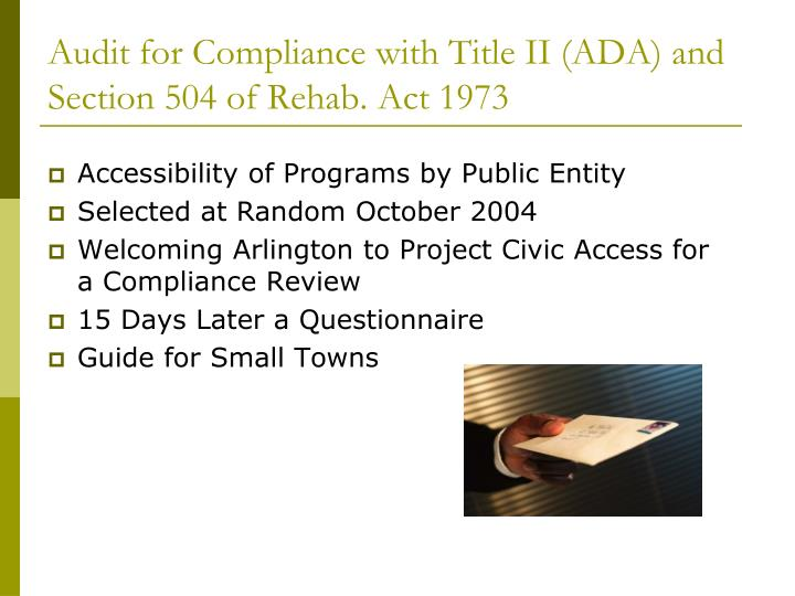 Audit for Compliance with Title II (ADA) and Section 504 of Rehab. Act 1973
