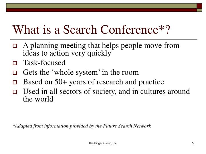 What is a Search Conference*?