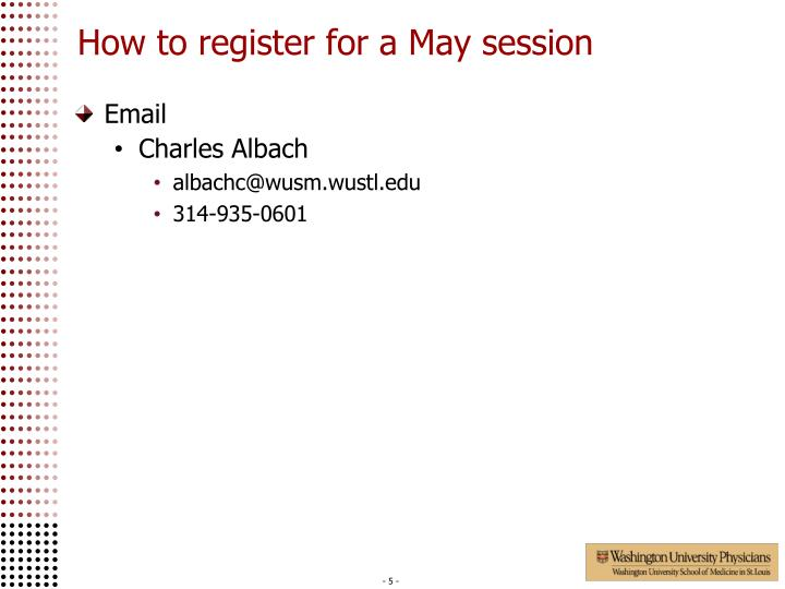 How to register for a May session
